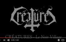 CRÉATURES – Le Noir Village album trailer